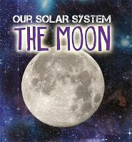 Our Solar System: The Moon