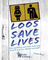 Loos Save Lives: How sanitation and...