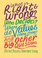 What is Right and Wrong? Who Decides?...