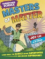Superpower Science: Masters of Matter