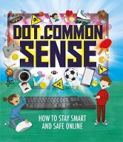 Dot.Common Sense: How to stay smart...