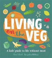 Living on the Veg: A kids' guide to...