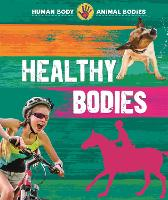 Human Body, Animal Bodies: Healthy...