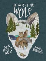 The Ways of the Wolf: Discover the...