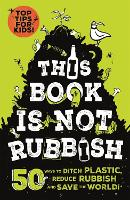 This Book is Not Rubbish: 50 Ways to...