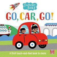 Chatterbox Baby: Go, Car, Go!: A ...