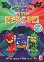 PJ Masks: To the Rescue!: With three...