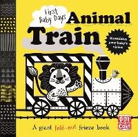 First Baby Days: Animal Train: A...