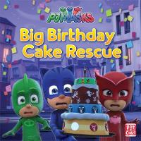 PJ Masks: Big Birthday Cake Rescue: A...