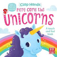 Clap Hands: Here Come the Unicorns: A...