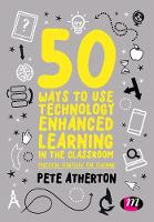 50 Ways to Use Technology Enhanced...