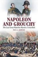Napoleon and Grouchy: The Last Great...