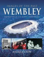 Images of the Past: Wembley: The...