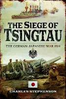 The Siege of Tsingtau: The...
