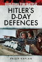 Building for Battle: Hitler's D-Day...