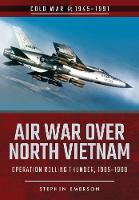 Air War Over North Vietnam: Operation...