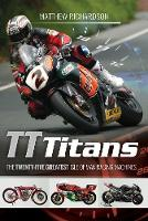 TT Titans: The Twenty-Five Greatest...