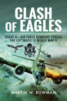 Clash of Eagles: USAAF 8th Air Force...