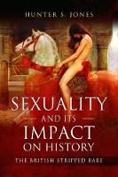 Sexuality and its Impact on History:...