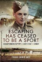 Escaping Has Ceased to be a Sport: A...