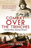 Combat Over the Trenches: Oswald Watt...