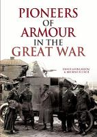 Pioneers of Armour in the Great War