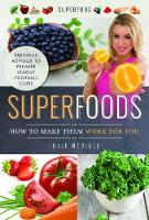 Superfoods: How to Make Them Work for...