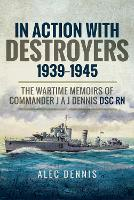 In Action with Destroyers 1939 1945:...