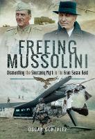 Freeing Mussolini: Dismantling the...