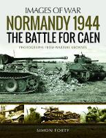 Normandy 1944: The Battle for Caen:...