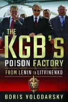 The KGB's Poison Factory: From Lenin...