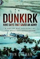 Dunkirk Nine Days That Saved an Army:...