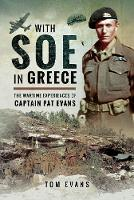 With SOE in Greece: The Wartime...