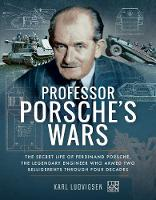 Professor Porsche's Wars: The Secret...