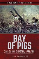 Bay of Pigs: CIA's Cuban Disaster,...