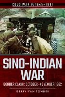 Sino-Indian War: Border Clash:...