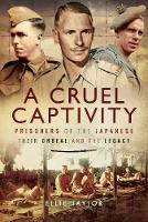 A Cruel Captivity: Prisoners of the...