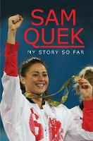 Sam Quek: My Story So Far