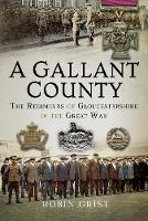A Gallant County: The Regiments of...