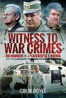 Witness to War Crimes: The Memoirs of...