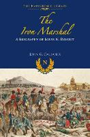 The Iron Marshal: A Biography of ...