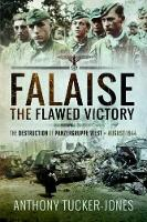 Falaise: The Flawed Victory: The...