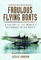 Fabulous Flying Boats: A History of...