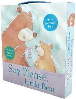 Say Please, Little Bear Book and...