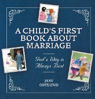 A Child's First Book About Marriage:...