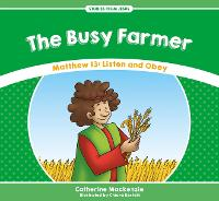 The Busy Farmer: Matthew 13: Listen...