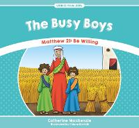 The Busy Boys: Matthew 21: Be Willing