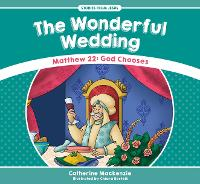 The Wonderful Wedding: Matthew 22: ...