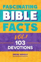 Fascinating Bible Facts Vol. 1: 103...