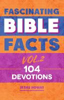Fascinating Bible Facts Vol. 2: 104...